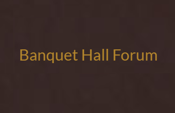 Banquet Hall Forum